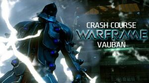 Crash Course In WARFRAME - Vauban