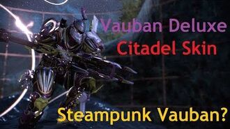 Vauban Citadel Deluxe Skin is Dope Warframe