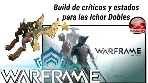 Warframe. Build de críticos y estados para las Ichor Dobles