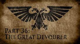 Warhammer 40,000 Grim Dark Lore Part 36 – The Great Devourer