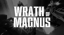 Wrath of Magnus Cinematic Trailer