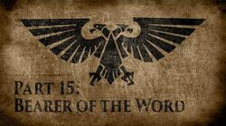 Warhammer 40,000 Grim Dark Lore Part 15 – Bearer of the Word