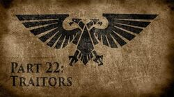 Warhammer 40,000 Grim Dark Lore Part 22 – Traitors