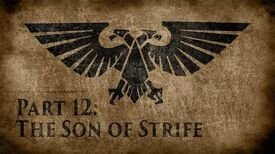 Warhammer 40,000 Grim Dark Lore Part 12 – The Son of Strife