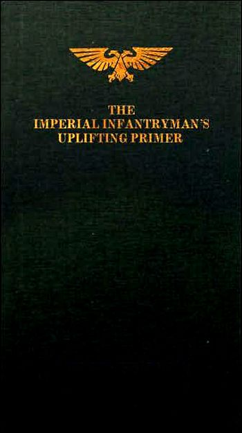 The Imperial Infantrymans Uplifting Primer