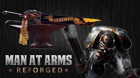 Video - Warhammer 40K Chainsword - MAN AT ARMS REFORGED