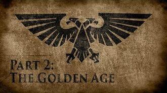 Warhammer 40,000 Grim Dark Lore Part 2 - The Golden Age