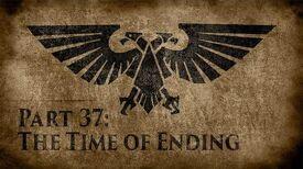 Warhammer 40,000 Grim Dark Lore Part 37 – The Time of Ending