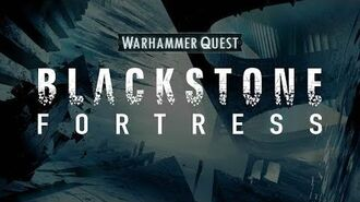 Blackstone Fortress Into the Fortress