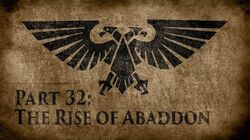 Warhammer 40,000 Grim Dark Lore Part 32 – The Rise of Abaddon