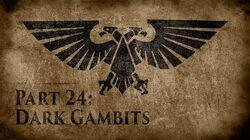 Warhammer 40,000 Grim Dark Lore Part 24 – Dark Gambits