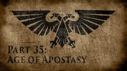 Warhammer 40,000 Grim Dark Lore Part 35 – Age of Apostasy