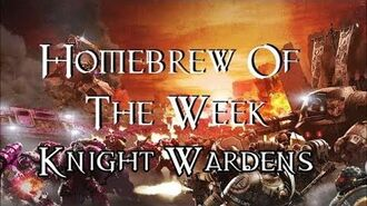 Homebrew Of The Week - Episode 97 - Knight Wardens