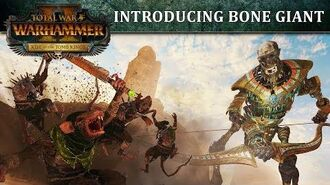 Total War WARHAMMER 2 - Introducing... The Bone Giant