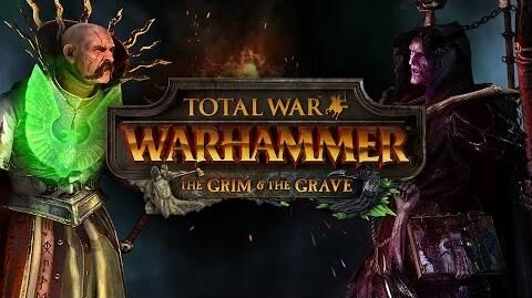 Total War Warhammer - Grim and the Grave Trailer