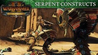 Total War WARHAMMER 2 - Tomb Kings Introducing... Serpent Constructs