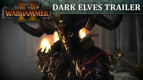 Film - Total War WARHAMMER 2 – Dark Elves In-Engine Trailer