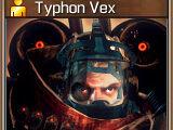 Typhon Vex (Unavailable)