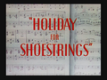 Holiday for Shoestrings Title Card