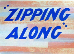 Zipping Along Title Card
