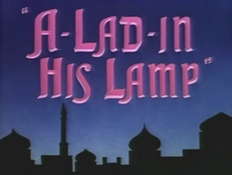A-Lad-in His Lamp Title Card