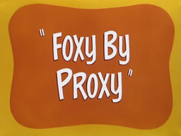 Foxy By Proxy Title Card