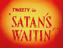 Satan's Waitin' Title Card
