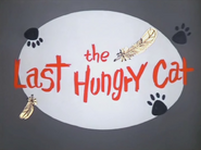The Last Hungry Cat Title Card