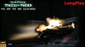 PC - The Matrix Path of Neo - LongPlay 4K