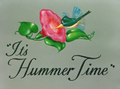 It's Hummer Time Title Card