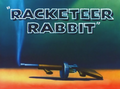Racketeer Rabbit Title Card