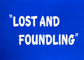 Lost and Foundling Title Card