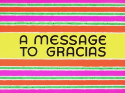 A Message to Gracias Title Card