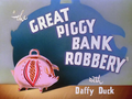The Great Piggy Bank Robbery Title Card