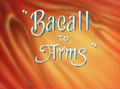 Bacall to Arms Title Card