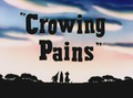 Crowing Pains Title Card