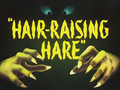 Hair-Raising Hare Title Card