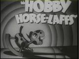 Hobby Horse-Laffs