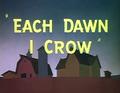 Each Dawn I Crow Title Card
