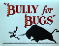 Bully for Bugs Title Card