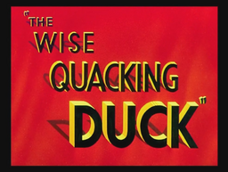 The Wise Quacking Duck Title Card