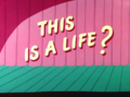 This is a Life Title Card