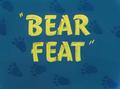 Bear Feat Title Card