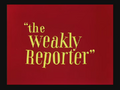 The Weakly Reporter Title Card