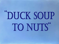 Duck Soup to Nuts Title Card