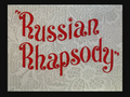 Russian Rhapsody Title Card