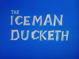 The Iceman Ducketh Title Card