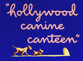 Hollywood Canine Canteen Title Card