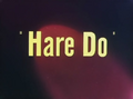 Hare Do Title Card