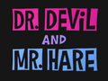 Dr. Devil and Mr. Hare Title Card